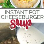 Instant Pot Cheeseburger Chowder