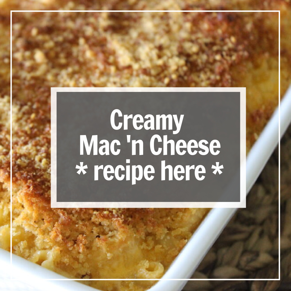 creamy mac and cheese recipe here